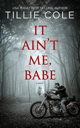 It Aint Me Babe by Tillie Cole